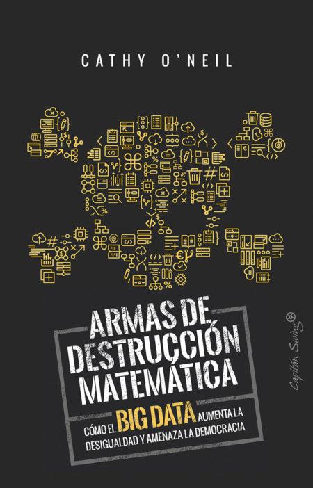Cathy O'Neil - Armas de destrucción matemática