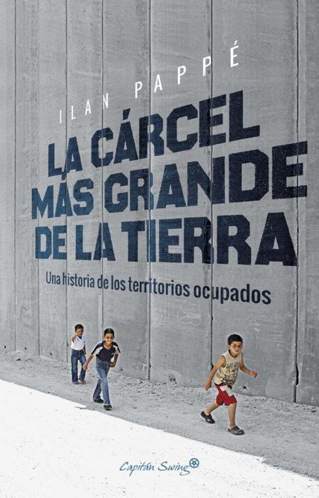Ilan Pappé - La cárcel más grande de la tierra