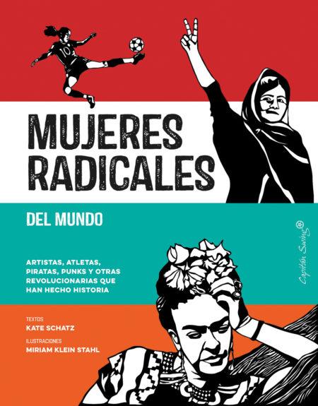 Kate Schatz, Miriam Klein Stahl - Mujeres radicales del mundo