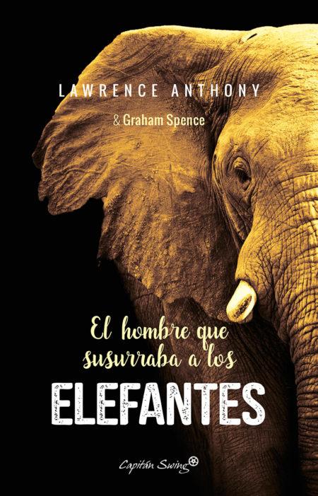 Lawrence Anthony - El hombre que susurraba a los elefantes