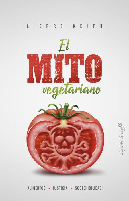 Ser vegetariano mola mas - Página 10 LierreKeith_ElMitoVegetariano-450x702