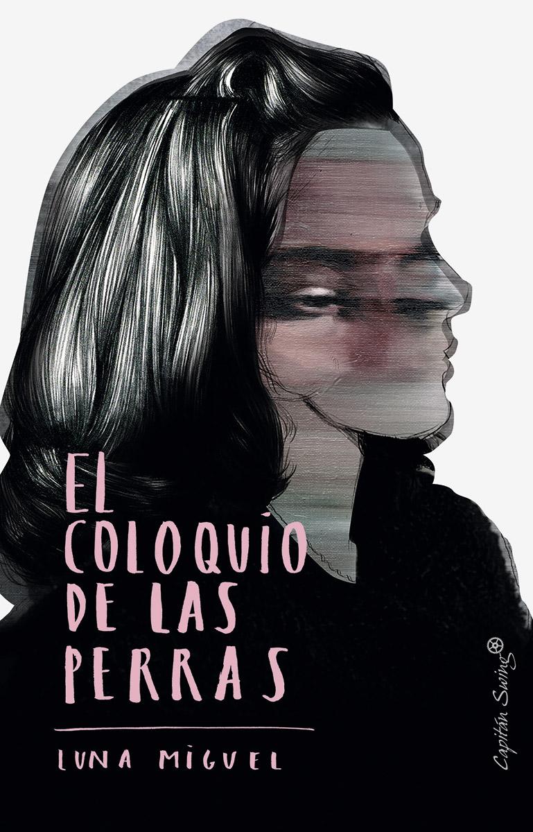 El coloquio de las perras, de Luna Miguel - Selección libros Día de la Mujer