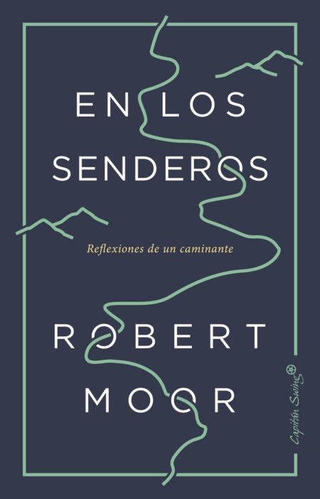 Tras la senda de Thoreau: libros, ensayos, documentales etc de vida salvaje y naturaleza. - Página 2 RobertMoor_EnLosSenderos-450x702