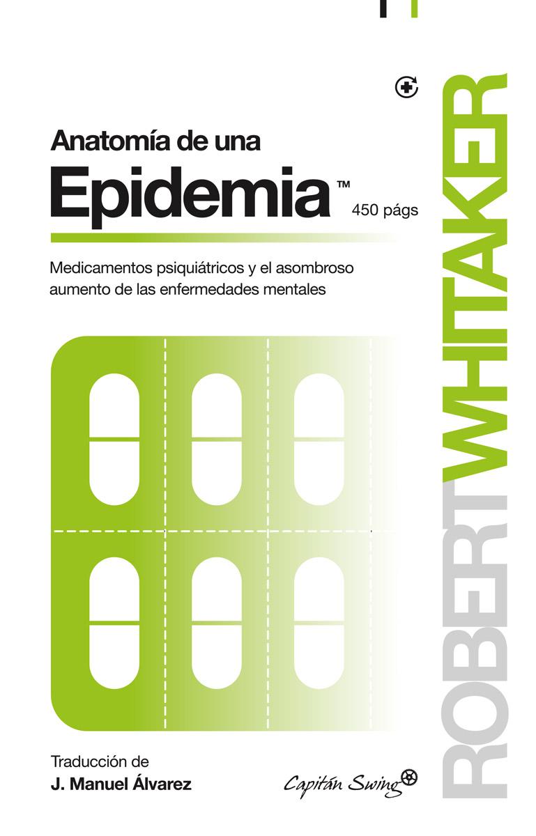 http://capitanswing.com/wp-content/uploads/RobertWhitaker_AnatomiaDeUnaEpidemia.jpg