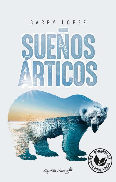 Barry Lopez - Sueños árticos